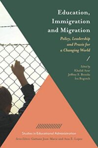 Education, Immigration And Migration: Policy, Leadership And Praxis For Changing World