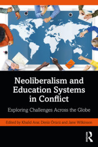Neoliberalism And Education Systems In Conflict: Exploring Challenges Across The Globe